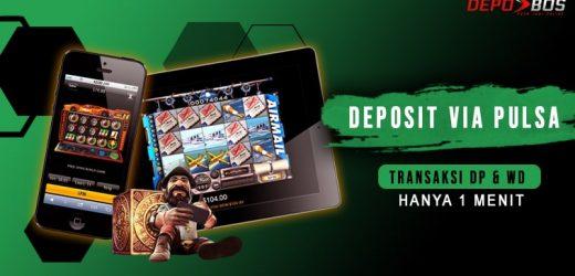 Pilih Bergabung di Situs Judi Slot Online Deposit Via Pulsa Dengan Lebih Unggul